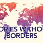 Stories Without Borders: Part Three