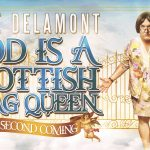 The second coming of Mike Delamont's Scottish Drag Queen deity
